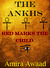 The Ankhs: Red Marks The Ch...