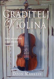 Ebook Graditelj violina : vekovna tradicija u bruklinskoj radionici by John Marchese TXT!