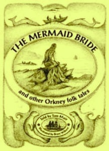 The Mermaid Bride and Other Orkney Folk Tales by Tom Muir