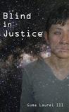 Blind in Justice by Gume Laurel III