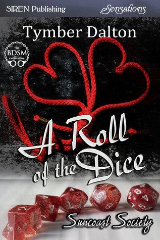 A Roll of the Dice (Suncoast Society, #9)
