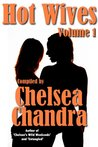 Hot Wives, Volume 1 by Chelsea Chandra