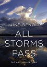 All Storms Pass: the Anti-Meditations