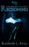 Reckoning by Katheryn J. Avila