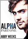 Alpha, Part 1 (Alpha, #1)