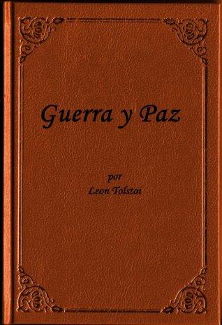 Guerra y Paz por Leon Tolstoi ( edicion especial en espanol)