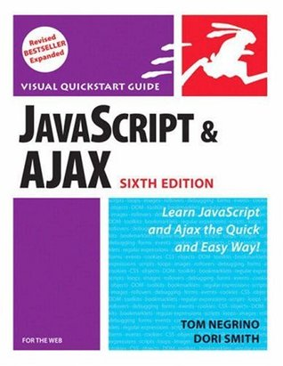 JavaScript and Ajax for the Web by Tom Negrino