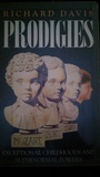 Prodigies - Exceptional Childhoods and Supernormal Powers by Richard Davis