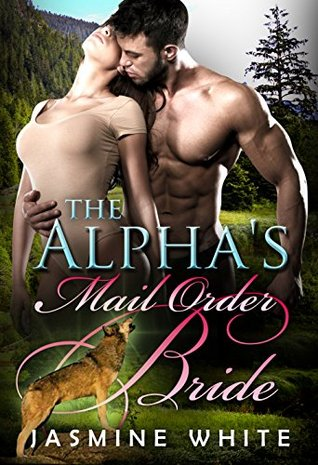 The Alpha's Mail Order Bride