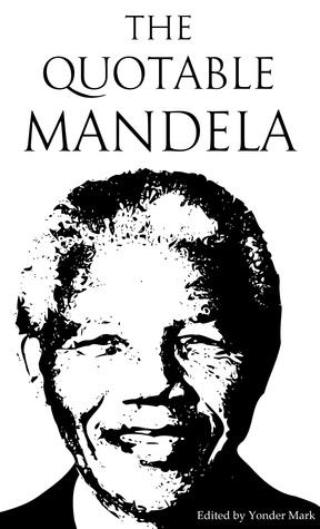 The Quotable Mandela (Quotable Leaders, #10)