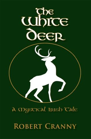 The White Deer : A Mystical Irish Tale