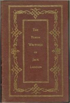 The Yukon writings of Jack London