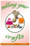 Turn Your Crafts Into Gold: Selling Your Crafts