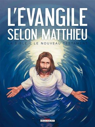 L'évangile Selon Saint Matthieu: La Bible, Le Nouveau Testament
