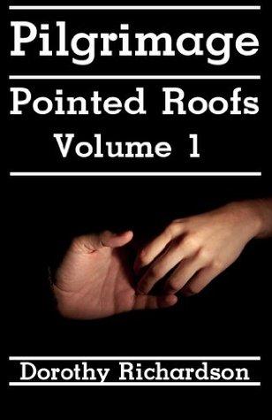 Descargar Pointed roofs pilgrimage, volume 1 epub gratis online Dorothy M. Richardson