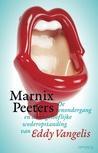 De tenondergang en de ongelooflijke wederopstanding van Eddy Vangelis by Marnix Peeters