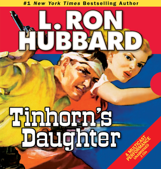 Tinhorn's Daughter: On the Trail of Greed, Gun Smoke, and Fiery Romance in Big Sky Country