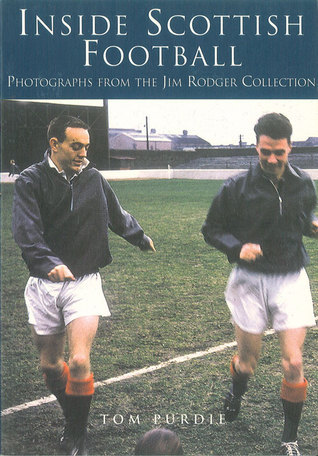 Inside Scottish Football: Photographs from the Jim Roger Collection