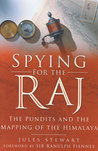 Spying for the Raj: The Pundits and the Mapping of the Himalaya