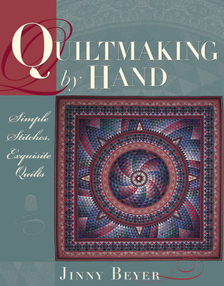 Quiltmaking by Hand by Jinny Beyer