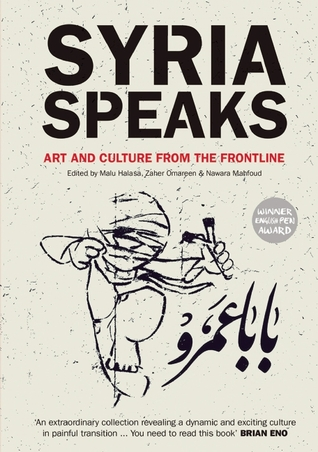 Syria Speaks: Art and Culture from the Frontline