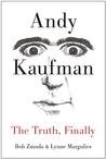 Andy Kaufman: The Truth, Finally