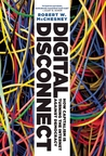 Digital Disconnect by Robert W. McChesney