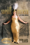 I am Sophie Tucker by Susan Ecker
