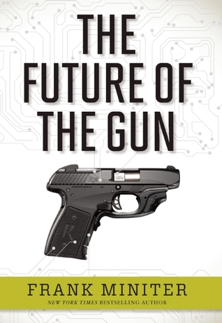 The future of the gun by frank miniter 18668151 fandeluxe Choice Image