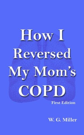 How I Reversed My Mom's COPD