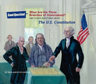 What Are the Three Branches of the Government?: And Other Questions About the U.S. Constitution