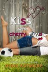 Kiss with Cherry Flavor by Anna Katmore