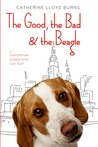 The Good, the Bad & the Beagle by Catherine Lloyd Burns