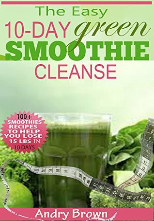The Easy 10-Day Green Smoothie Cleanse