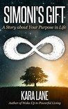 Simoni's Gift: A Story about Your Purpose in Life