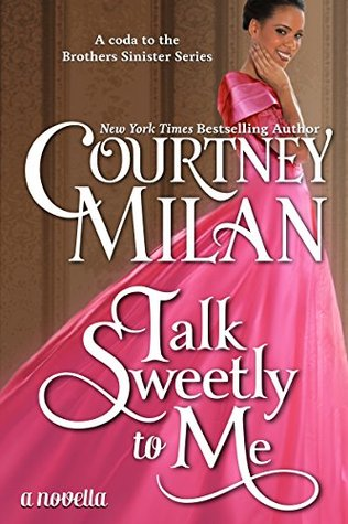 Talk Sweetly to Me (Brothers Sinister, #4.5)
