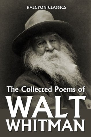 The Collected Poems of Walt Whitman