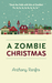 A Zombie Christmas by Anthony Renfro