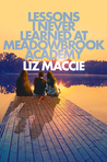 Lessons I Never Learned At Meadowbrook Academy by Liz Maccie