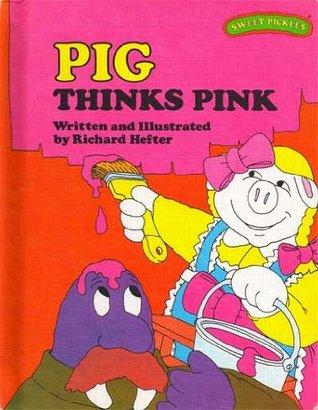 Pig Thinks Pink (Sweet Pickles, #16)