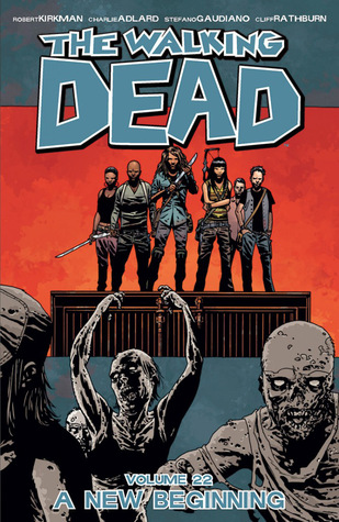 The Walking Dead, Vol. 22: A New Beginning