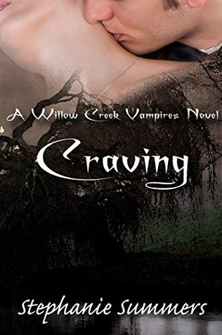 Craving (Willow Creek, #1) by Stephanie Summers