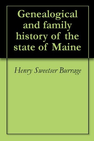 Genealogical and family history of the state of Maine
