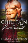 Chieftain By Command (Chieftain, #2)