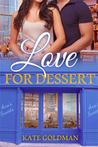 Love for Dessert by Kate Goldman
