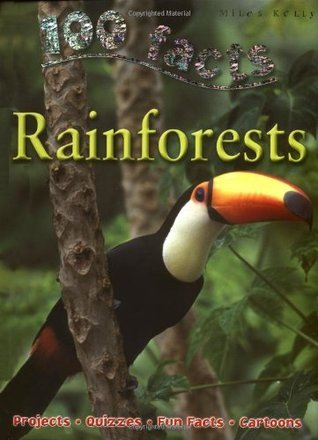100 Facts Rainforests: Projects, Quizzes, Fun Facts, Cartoons
