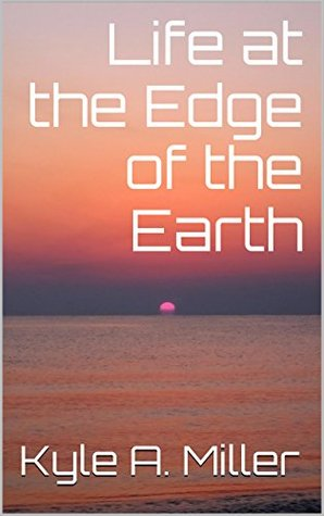 Life at the Edge of the Earth