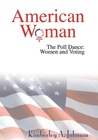 American Woman The Poll Dance: Women and Voting