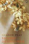 Shadow Play by Shashi Deshpande