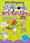 Stinkbomb and Ketchup-Face and the Evilness of Pizza by John Dougherty
